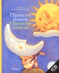 Henriette Major - Chansons douces, chansons tendres. - Avec CD audio.