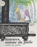 Henriette Major - Histoires autour du poêle : contes du Québec.