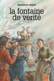 Henriette Major et Francis Back - La fontaine de vérité.