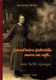 Henriette Méline - Grand-mère Gabrielle ouvre un café - Une belle époque.