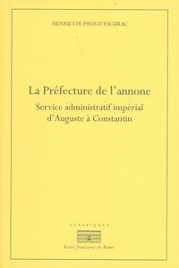 Henriette Pavis d'Escurac - La Préfecture de l'annone - Service administratif et impérial d'Auguste à Constantin.