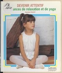 Henriette Philizot et Denise Chabot - Devenir attentif - 30 séances de relaxation et de yoga.