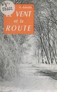 Henriette Robitaillie et  Collectif - Le vent et la route.