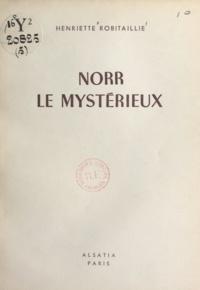 Henriette Robitaillie et Michel Gourlier - Norr le mystérieux.