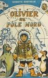 Henriette Robitaillie - Olivier au Pôle Nord.