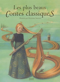 Henriette Sauvant - Les plus beaux contes classiques.