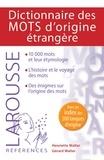 Henriette Walter et Gérard Walter - Dictionnaire des mots d'origine étrangère.