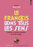 Henriette Walter - Le francais dans tous les sens - Grandes et petites histoires de notre langue.