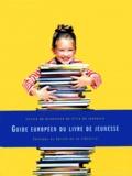 Henriette Zoughebi et  Collectif - Guide européen du livre de jeunesse.