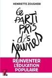 Henriette Zoughebi - Le parti-pris des jeunes - Réinventer l'éducation populaire.