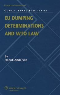 Henrik Andersen - EU Dumping Determinations and WTO Law.