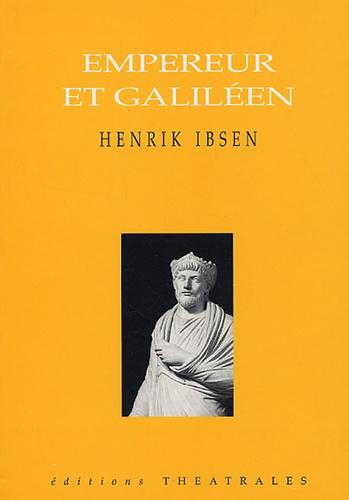 Henrik Ibsen - Empereur et Galiléen.