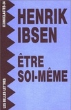 Henrik Ibsen - Etre soi-même.