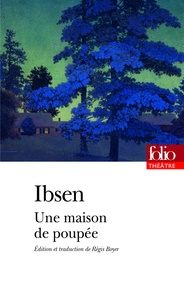 Henrik Ibsen - Une maison de poupée.
