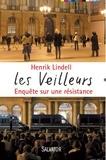 Henrik Lindell - Les Veilleurs - Enquête sur une résistance.
