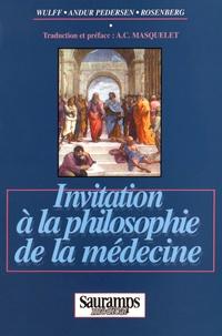 Henrik-R Wulff et Stig-Andur Pedersen - Invitation à la philosophie de la médecine.