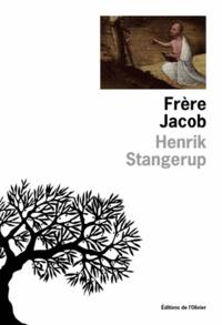 Henrik Stangerup - Frère Jacob.