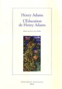 Henry Adams - L'Education de Henry Adams.