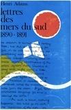 Henry Adams - Lettres des Mers du Sud - Hawaii, Samoa, Tahiti, Fidji, 1890-1891.