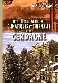 Henry Aragon - Les stations climatiques et thermales de la Cerdagne et des vallées du Tech et de la Têt.