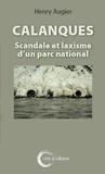 Henry Augier - Calanques - Scandale et laxisme d'un parc national.