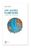 Henry Augier - Climat : un scandale planétaire - Les avancées, les échecs, les responsabilités.
