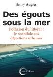 Henry Augier - Des égouts sous la mer - Pollution du littoral : le scandale des déjections urbaines.