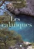 Henry Augier - Les calanques - Parc national, un siècle de combats et d'espérances.