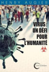Henry Augier - Virus - Un défi pour l'humanité.