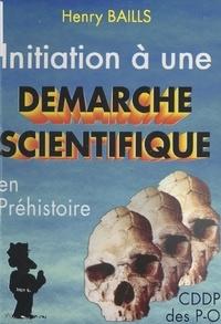 Henry Baills et Yvan Bassou - Initiation à une démarche scientifique en Préhistoire.