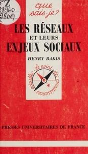 Henry Bakis et Paul Angoulvent - Les réseaux et leurs enjeux sociaux.