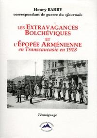 Henry Barby - Les extravagances bolchéviques et l'épopée arménienne.