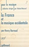 Henry Barraud et  Roland-Manuel - La France et la musique occidentale.