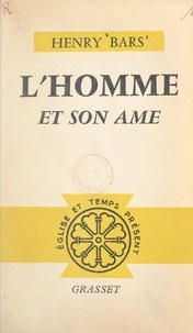 Henry Bars et Gaëtan Bernoville - L'homme et son âme.
