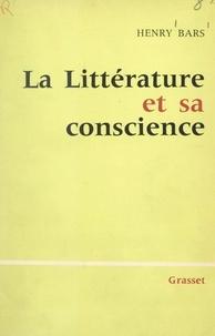 Henry Bars - La littérature et sa conscience.