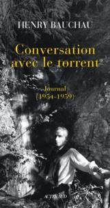 Henry Bauchau - Conversation avec le torrent - Journal (1954-1959).