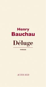 Henry Bauchau - Déluge.