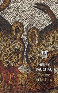 Henry Bauchau - Diotime et les Lions.