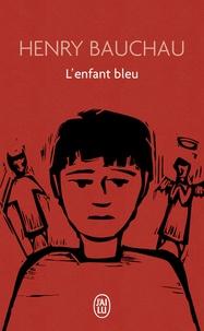 Henry Bauchau - L'enfant bleu.