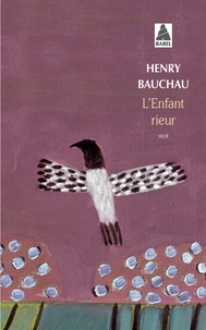 Henry Bauchau - L'enfant rieur.