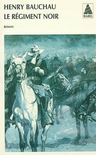 Henry Bauchau - Le régiment noir.