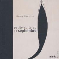 Henry Bauchau - Petite suite au 11 septembre - Suivi de Mandala pour un poème.