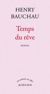 Henry Bauchau - Temps du rêve.