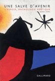 Henry Bauchau et René de Obaldia - Une salve d'avenir - L'espoir, anthologie poétique, poèmes inédits.