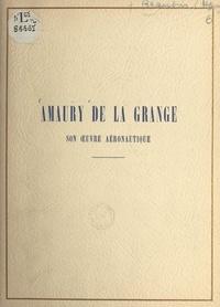 Henry Beaubois - Amaury de La Grange - Son œuvre aéronautique.