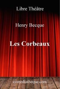 Henry Becque - Les corbeaux.