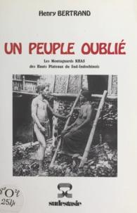 Henry Bertrand et  Henbert - Un peuple oublié - Les montagnards Khas des hauts plateaux du Sud-Indochinois.