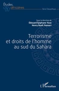 Henry Boah Yebouet et Edouard Epiphane Yogo - Terrorisme et droits de l'homme au sud du Sahara.