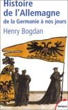 Henry Bogdan - Histoire de l'Allemagne - De la Germanie à nos jours.