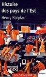 Henry Bogdan - Histoire des pays de l'Est.